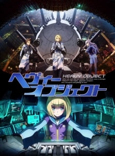 Heavy Object BD Sub Indo Batch Eps 1-26 Lengkap
